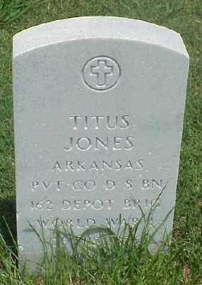 JONES (VETERAN WWI), TITUS - Pulaski County, Arkansas | TITUS JONES (VETERAN WWI) - Arkansas Gravestone Photos