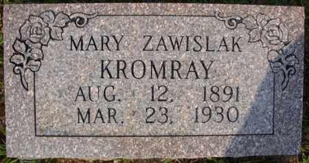 ZAWISLAK KROMRAY, MARY - Pulaski County, Arkansas | MARY ZAWISLAK KROMRAY - Arkansas Gravestone Photos