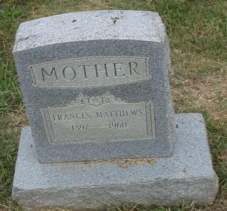 MATTHEWS, FRANCES - Pulaski County, Arkansas | FRANCES MATTHEWS - Arkansas Gravestone Photos
