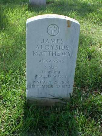 MATTHEWS (VETERAN WWI), JAMES ALOYSIUS - Pulaski County, Arkansas | JAMES ALOYSIUS MATTHEWS (VETERAN WWI) - Arkansas Gravestone Photos