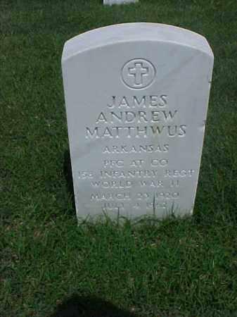 MATTHWUS (VETERAN WWII), JAMES ANDREW - Pulaski County, Arkansas   JAMES ANDREW MATTHWUS (VETERAN WWII) - Arkansas Gravestone Photos