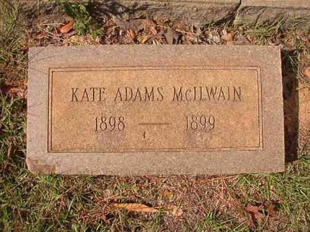 MCILWAIN, KATE ADAMS - Pulaski County, Arkansas | KATE ADAMS MCILWAIN - Arkansas Gravestone Photos