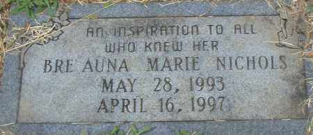 NICHOLS, BRE AUNA  MARIE - Pulaski County, Arkansas | BRE AUNA  MARIE NICHOLS - Arkansas Gravestone Photos