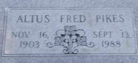 PIKES, ALTUS  FRED - Pulaski County, Arkansas | ALTUS  FRED PIKES - Arkansas Gravestone Photos