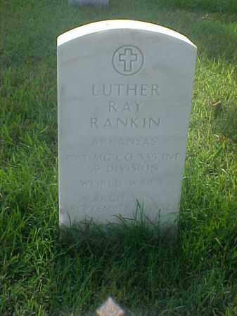 RANKIN (VETERAN WWI), LUTHER RAY - Pulaski County, Arkansas | LUTHER RAY RANKIN (VETERAN WWI) - Arkansas Gravestone Photos