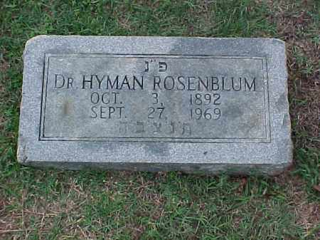 ROSENBLUM, DR, HYMAN - Pulaski County, Arkansas | HYMAN ROSENBLUM, DR - Arkansas Gravestone Photos