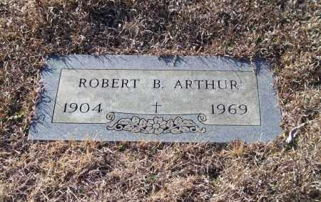ARTHUR, ROBERT B. - Saline County, Arkansas | ROBERT B. ARTHUR - Arkansas Gravestone Photos