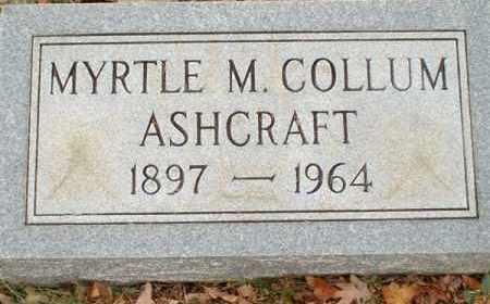 COLLUM ASHCRAFT, MYRTLE M - Saline County, Arkansas | MYRTLE M COLLUM ASHCRAFT - Arkansas Gravestone Photos