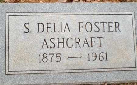 FOSTER ASHCRAFT, S DELIA - Saline County, Arkansas | S DELIA FOSTER ASHCRAFT - Arkansas Gravestone Photos