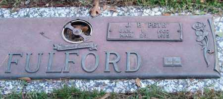 "FULFORD, J. P. ""PETE"" - Saline County, Arkansas | J. P. ""PETE"" FULFORD - Arkansas Gravestone Photos"