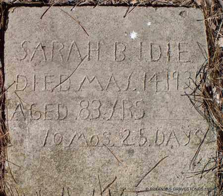 IDIE, SARAH B - Scott County, Arkansas | SARAH B IDIE - Arkansas Gravestone Photos