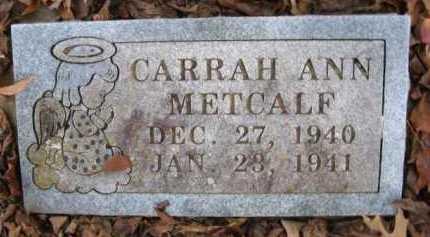 METCALF, CARRAH ANN - Scott County, Arkansas | CARRAH ANN METCALF - Arkansas Gravestone Photos