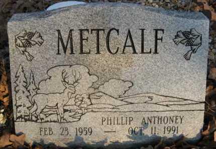 METCALF, PHILLIP ANTHONEY - Scott County, Arkansas   PHILLIP ANTHONEY METCALF - Arkansas Gravestone Photos