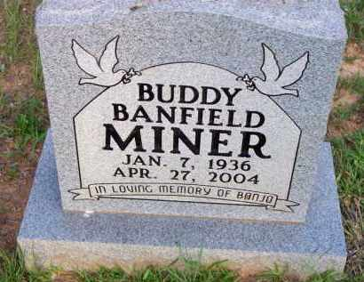 MINER, BUDDY BANFIELD - Scott County, Arkansas | BUDDY BANFIELD MINER - Arkansas Gravestone Photos