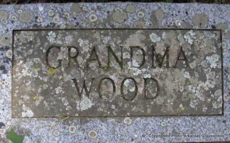 WOOD, GRANDMA - Scott County, Arkansas   GRANDMA WOOD - Arkansas Gravestone Photos