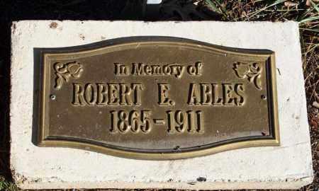 ABLES, ROBERT E. - Searcy County, Arkansas | ROBERT E. ABLES - Arkansas Gravestone Photos