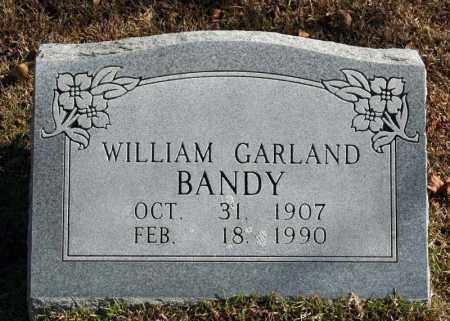 BANDY, WILLIAM GARLAND - Searcy County, Arkansas | WILLIAM GARLAND BANDY - Arkansas Gravestone Photos