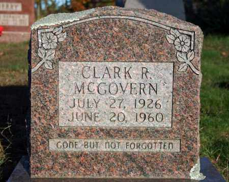MCGOVERN, CLARK R. - Searcy County, Arkansas | CLARK R. MCGOVERN - Arkansas Gravestone Photos