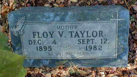 TAYLOR, FLOY V. - Searcy County, Arkansas   FLOY V. TAYLOR - Arkansas Gravestone Photos