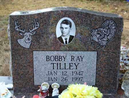 TILLEY, BOBBY RAY - Searcy County, Arkansas   BOBBY RAY TILLEY - Arkansas Gravestone Photos