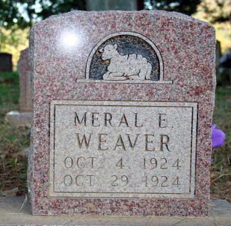 WEAVER, MERAL E. - Searcy County, Arkansas | MERAL E. WEAVER - Arkansas Gravestone Photos