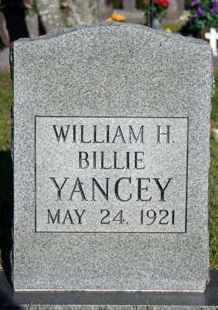 YANCEY, WILLIAM (BILLIE) H. - Searcy County, Arkansas   WILLIAM (BILLIE) H. YANCEY - Arkansas Gravestone Photos