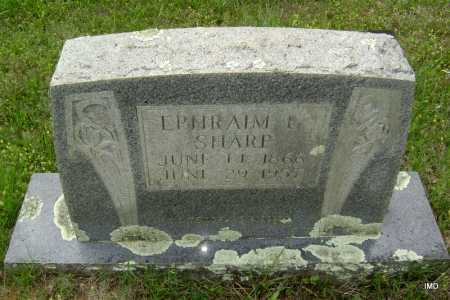 SHARP, EPHRAIM EDMON - Sharp County, Arkansas | EPHRAIM EDMON SHARP - Arkansas Gravestone Photos