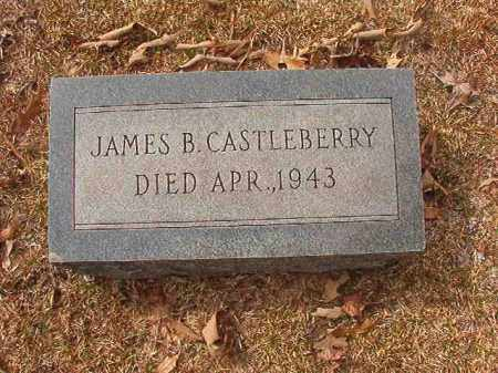 CASTLEBERRY, JAMES B - Union County, Arkansas | JAMES B CASTLEBERRY - Arkansas Gravestone Photos