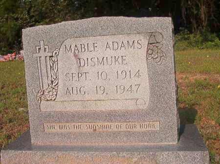 ADAMS DISMUKE, MABLE - Union County, Arkansas   MABLE ADAMS DISMUKE - Arkansas Gravestone Photos