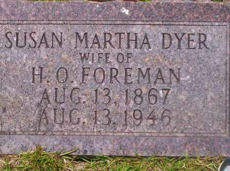 DYER FOREMAN, SUSAN MARTHA - Union County, Arkansas | SUSAN MARTHA DYER FOREMAN - Arkansas Gravestone Photos