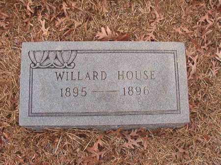 HOUSE, WILLARD - Union County, Arkansas | WILLARD HOUSE - Arkansas Gravestone Photos