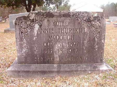 THURLKILL MCGOUGH, ANNIE - Union County, Arkansas | ANNIE THURLKILL MCGOUGH - Arkansas Gravestone Photos