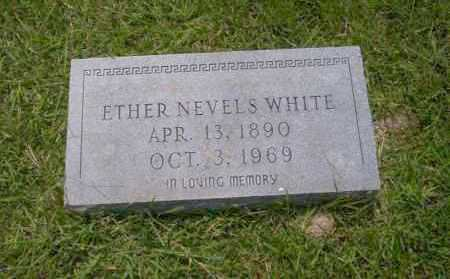 WHITE, ETHER NEVELS - Union County, Arkansas | ETHER NEVELS WHITE - Arkansas Gravestone Photos