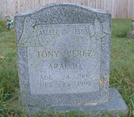 ARAUJO, TONY PEREZ - Washington County, Arkansas | TONY PEREZ ARAUJO - Arkansas Gravestone Photos