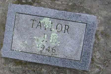 TAYLOR, J. E. - Washington County, Arkansas   J. E. TAYLOR - Arkansas Gravestone Photos