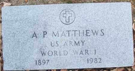 MATTHEWS (VETERAN WWI), A P - White County, Arkansas   A P MATTHEWS (VETERAN WWI) - Arkansas Gravestone Photos