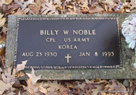 NOBLE (VETERAN KOR), BILLY W - White County, Arkansas | BILLY W NOBLE (VETERAN KOR) - Arkansas Gravestone Photos