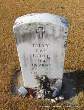 ROWE  (VETERAN), BILLY RAY - White County, Arkansas | BILLY RAY ROWE  (VETERAN) - Arkansas Gravestone Photos