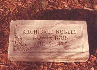 NOBLES, ARCHIBALD - Ashley County, Arkansas | ARCHIBALD NOBLES - Arkansas Gravestone Photos
