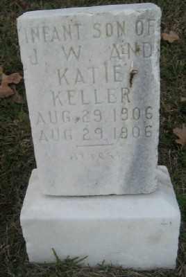 KELLER, INFANT SON - Ashley County, Arkansas | INFANT SON KELLER - Arkansas Gravestone Photos