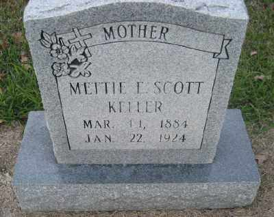 SCOTT KELLER, METTIE E. - Ashley County, Arkansas | METTIE E. SCOTT KELLER - Arkansas Gravestone Photos
