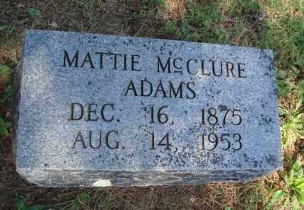 MCCLURE ADAMS, MATTIE - Baxter County, Arkansas | MATTIE MCCLURE ADAMS - Arkansas Gravestone Photos