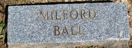 BALL, MILFORD - Baxter County, Arkansas | MILFORD BALL - Arkansas Gravestone Photos