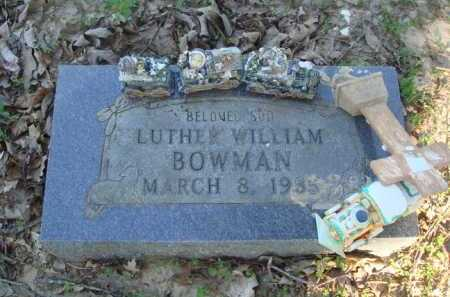 BOWMAN, LUTHER WILLIAM - Baxter County, Arkansas | LUTHER WILLIAM BOWMAN - Arkansas Gravestone Photos