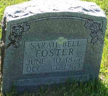 FOSTER, SARAH BELL - Baxter County, Arkansas   SARAH BELL FOSTER - Arkansas Gravestone Photos