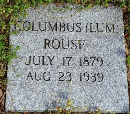"ROUSE, COLUMBUS ""LUM"" - Baxter County, Arkansas | COLUMBUS ""LUM"" ROUSE - Arkansas Gravestone Photos"