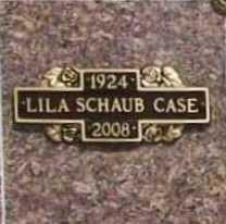 SCHAUB CASE, LILA - Benton County, Arkansas | LILA SCHAUB CASE - Arkansas Gravestone Photos