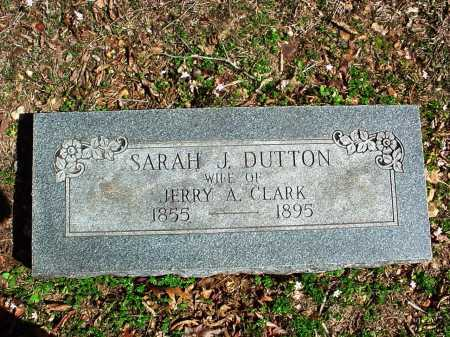 DUTTON CLARK, SARAH J. - Benton County, Arkansas | SARAH J. DUTTON CLARK - Arkansas Gravestone Photos