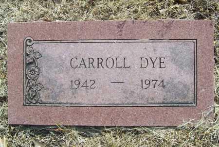 DYE, CARROLL WAYNE - Benton County, Arkansas | CARROLL WAYNE DYE - Arkansas Gravestone Photos