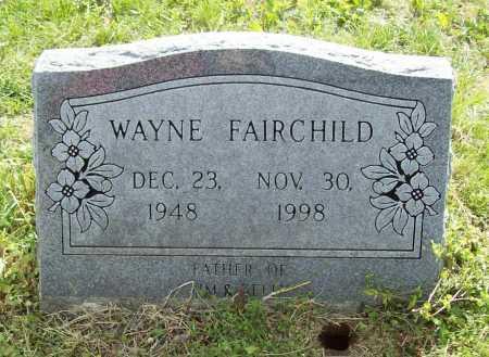 FAIRCHILD, WAYNE - Benton County, Arkansas | WAYNE FAIRCHILD - Arkansas Gravestone Photos